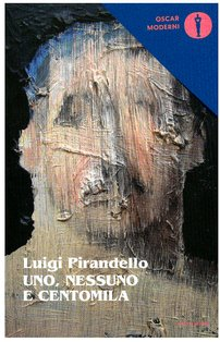 Uno, nessuno e centomila - Luigi Pirandello | Libro | Itacalibri