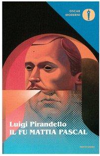 Il fu Mattia Pascal - Luigi Pirandello | Libro | Itacalibri