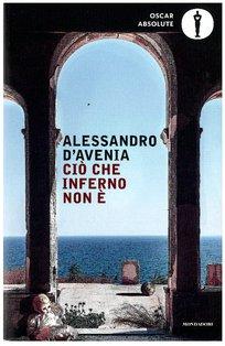 Ciò che inferno non è - Alessandro D'Avenia | Libro | Itacalibri