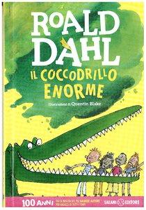Il coccodrillo enorme  - Roald Dahl | Libro | Itacalibri
