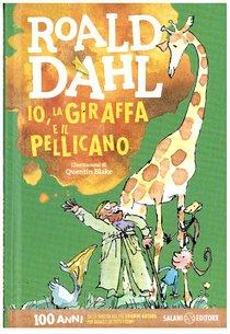 Io, la giraffa e il pellicano  - Roald Dahl | Libro | Itacalibri