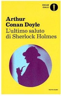 L'ultimo saluto di Sherlock Holmes - Arthur Conan Doyle | Libro | Itacalibri