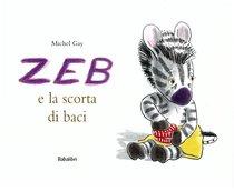 Zeb e la scorta di baci  - Michel Gay | Libro | Itacalibri