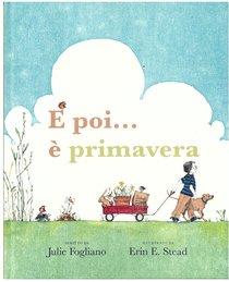 E poi... è primavera  - Julie Fogliano | Libro | Itacalibri