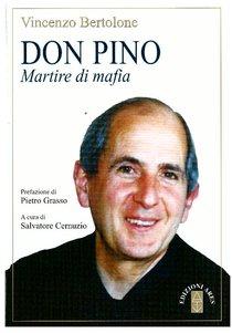 Don Pino: Martire di mafia. Vincenzo Bertolone   Libro   Itacalibri