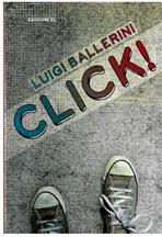 Click ! - Luigi Ballerini | Libro | Itacalibri