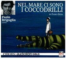 Nel mare ci sono i coccodrilli. Audiolibro - Fabio Geda | Libro | Itacalibri