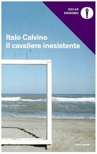 Il cavaliere inesistente - Italo Calvino   Libro   Itacalibri
