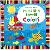 Colori : Primi libri tattili. Fiona Watt | Libro | Itacalibri