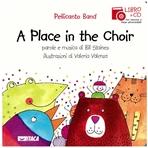 A Place in the Choir. Con cd audio - Pellicanto Band | Libro | Itacalibri