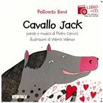 Cavallo Jack. Con cd audio - Pellicanto Band   Libro   Itacalibri