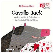 Cavallo Jack. Con cd audio - Pellicanto Band | Libro | Itacalibri