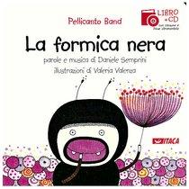 La formica nera. Con cd audio - Pellicanto Band | Libro | Itacalibri