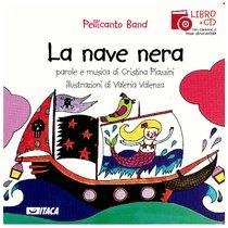 La nave nera. Con cd audio - Pellicanto Band | Libro | Itacalibri
