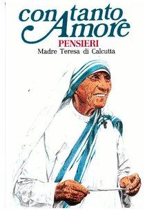 Con tanto amore: Pensieri di Madre Teresa di Calcutta. Madre Teresa di Calcutta | Libro | Itacalibri