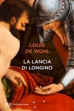 La lancia di Longino - Louis de Wohl | Libro | Itacalibri