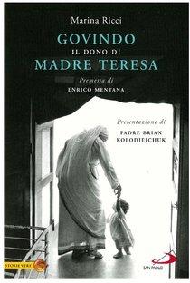 Govindo: Il dono di Madre Teresa. Marina Ricci | Libro | Itacalibri