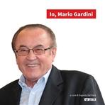 Io, Mario Gardini | Libro | Itacalibri