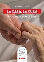 La casa, la cura. Con DVD: Ti ho incontrato per sempre. Alessandro Pirola | Libro | Itacalibri