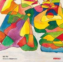 Sei tu - CD - Antonio Anastasio | CD | Itacalibri