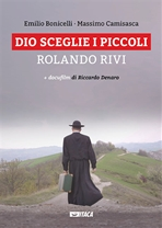 Dio sceglie i piccoli. Con DVD: Rolando Rivi. Emilio Bonicelli, Massimo Camisasca | Libro | Itacalibri