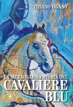 La meravigliosa storia del cavaliere blu - Tiziano Viganò | Libro | Itacalibri
