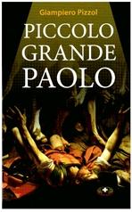 Piccolo grande Paolo - Giampiero Pizzol | Libro | Itacalibri