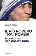 Il più povero tra i poveri: è uno di noi non ancora nato. Carlo Casini | Libro | Itacalibri