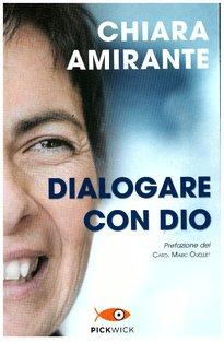 Dialogare con Dio: La preghiera del cuore: una via per la pace . Chiara Amirante | Libro | Itacalibri