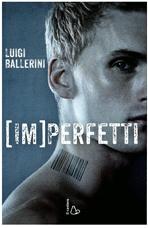 Imperfetti - Luigi Ballerini | Libro | Itacalibri