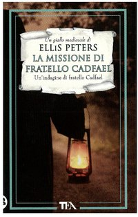 La missione di fratello Cadfael: Un' indagine di fratello Cadfael. Ellis Peters   Libro   Itacalibri