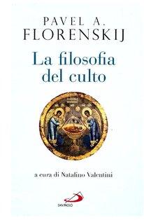 La filosofia del culto - Pavel A. Florenskij | Libro | Itacalibri