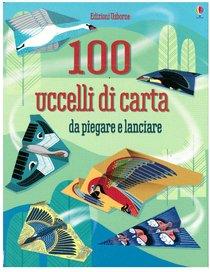 100 uccelli di carta da piegare e lanciare - AA.VV. | Libro | Itacalibri