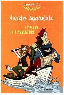 I 7 mari in 7 avventure - Guido Sgardoli | Libro | Itacalibri