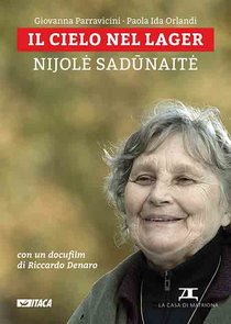 Il cielo nel lager. Con DVD: Nijolė Sadūnaitė. Paola Ida Orlandi, Giovanna Parravicini | Libro | Itacalibri