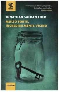 Molto forte, incredibilmente vicino - Jonathan Safran Foer | Libro | Itacalibri