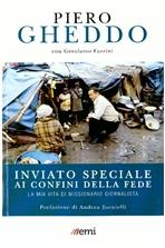 Inviato speciale ai confini della fede : La mia vita da missionario giornalista. Piero Gheddo, Gerolamo Fazzini | Libro | Itacalibri
