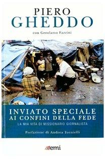 Inviato speciale ai confini della fede : La mia vita da missionario giornalista. Gerolamo Fazzini, Piero Gheddo | Libro | Itacalibri
