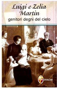 Luigi e Zelia Martin: Genitori degni del cielo. Teresa di Lisieux | Libro | Itacalibri