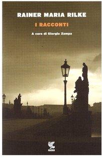 I racconti - Rainer Maria Rilke | Libro | Itacalibri