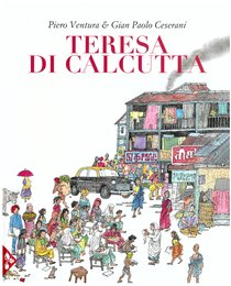 Teresa di Calcutta - Piero Ventura, Gian Paolo Ceserani | Libro | Itacalibri
