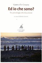Ed io che sono?: Tra psicologia ed educazione. Giancarlo Cesana   Libro   Itacalibri