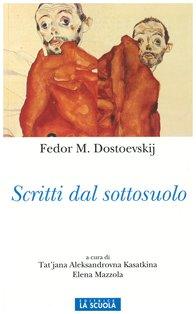 Scritti dal sottosuolo - Fëdor M. Dostoevskij | Libro | Itacalibri
