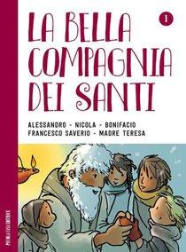 La bella compagnia dei Santi. Vol. 1 - AA.VV. | Libro | Itacalibri