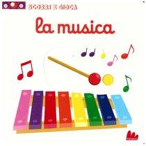 La musica: Scorri e gioca . Nathalie Choux   Libro   Itacalibri