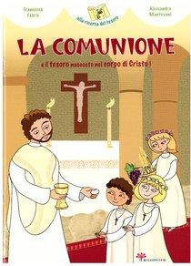 La comunione e il tesoro nascosto nel corpo di Cristo! - Francesca Fabris | Libro | Itacalibri