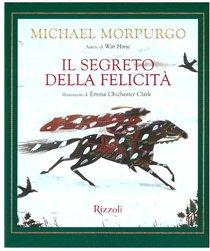 Il segreto della felicità - Michael Morpurgo | Libro | Itacalibri