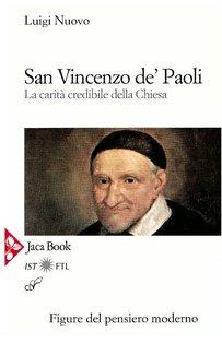 San Vincenzo De' Paoli : La carità credibile della Chiesa. Luigi Nuovo   Libro   Itacalibri