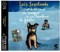 Storia di un cane che insegnò a un bambino la fedeltà. Audiolibro - Luis Sepúlveda | Libro | Itacalibri