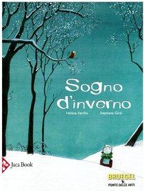 Sogno d'inverno - Stéphane Girel, Hélène Kérillis | Libro | Itacalibri